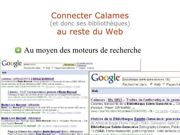 Connecter Calames (et donc ses bibliothèques) au reste du Web <ul><li>Au moyen des moteurs de recherche </li></ul>