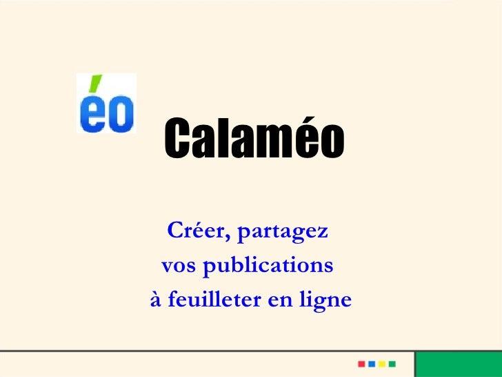 Calaméo Créer, partagez  vos publications  à feuilleter en ligne