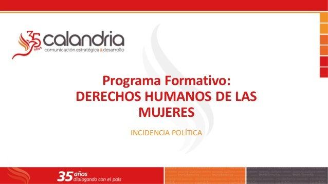 Programa Formativo: DERECHOS HUMANOS DE LAS MUJERES INCIDENCIA POLÍTICA