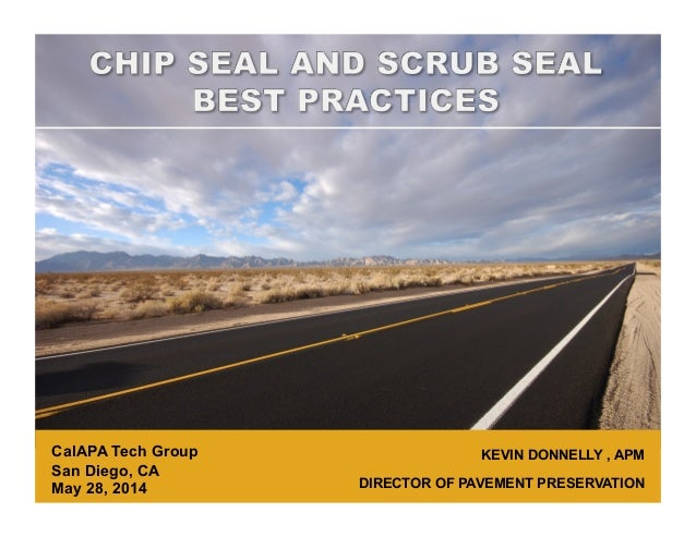 KEVIN DONNELLY , APM DIRECTOR OF PAVEMENT PRESERVATION CalAPA Tech Group San Diego, CA May 28, 2014