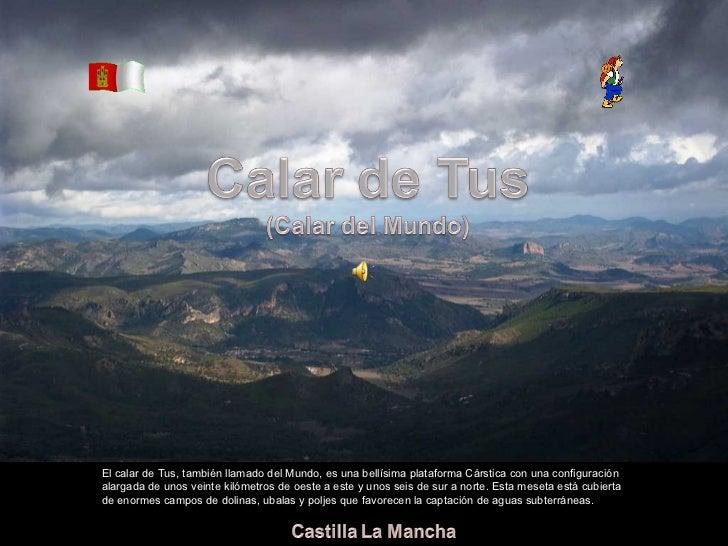 Álbum de fotografías por apala El calar de Tus, también llamado del Mundo, es una bellísima plataforma Cárstica con una co...