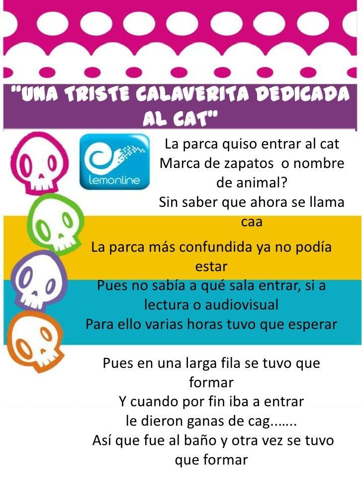 """""""UNA TRISTE CALAVERITA DEDICADA             AL CAT""""                  La parca quiso entrar al cat                 Marca de..."""
