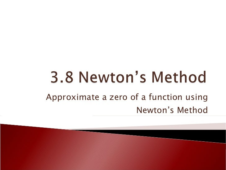 Approximate a zero of a function using Newton's Method