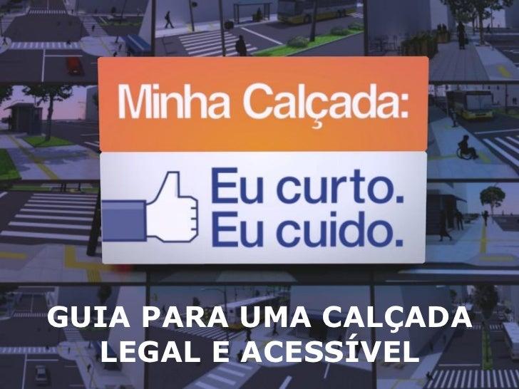 GUIA PARA UMA CALÇADA  LEGAL E ACESSÍVEL