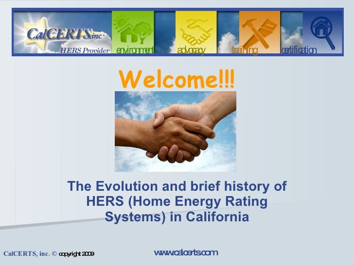 Welcome!!! The Evolution and brief history of HERS (Home Energy Rating Systems) in California