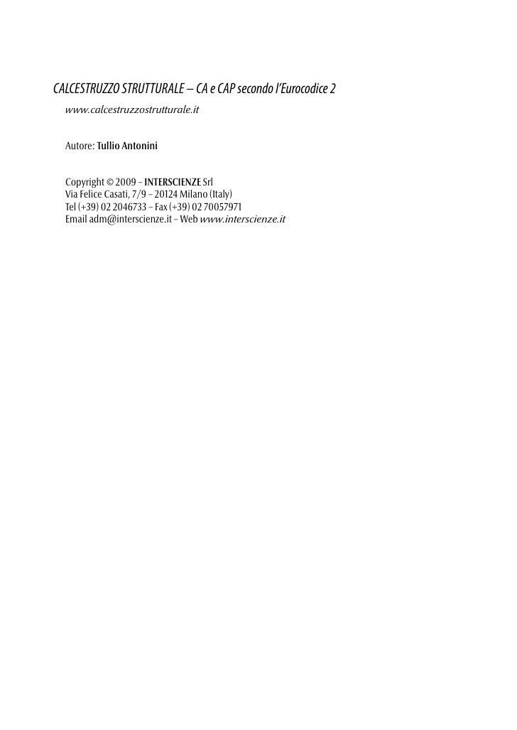 CALCESTRUZZO STRUTTURALE – CA e CAP secondo l'Eurocodice 2   www.calcestruzzostrutturale.it     Autore: Tullio Antonini   ...