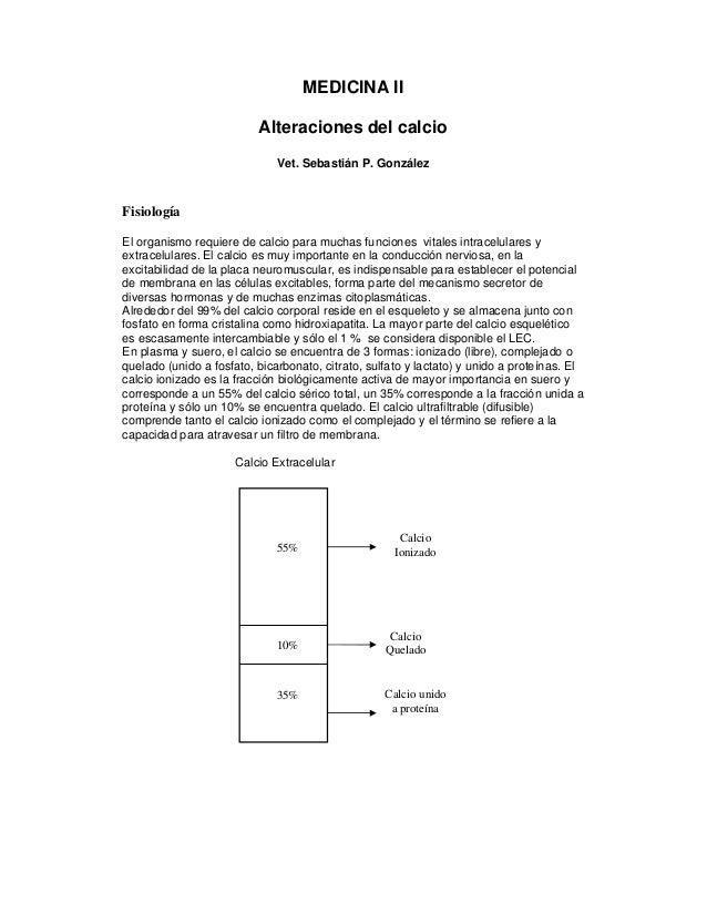 MEDICINA II Alteraciones del calcio Vet. Sebastián P. González Fisiología El organismo requiere de calcio para muchas func...