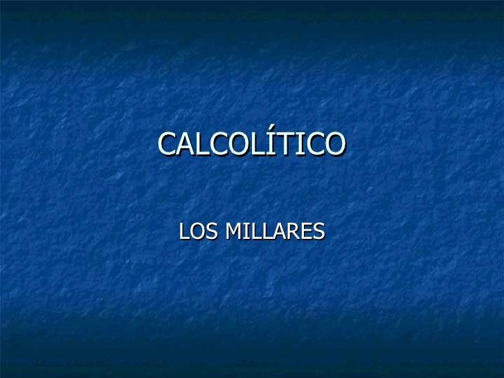CALCOLÍTICO LOS MILLARES