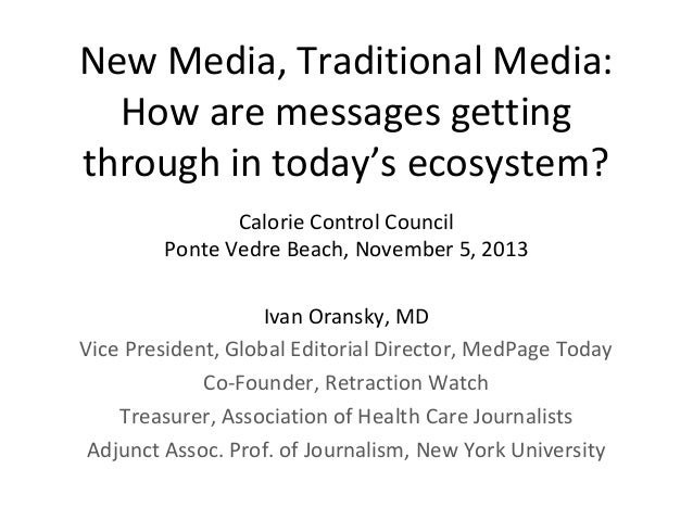 New Media, Traditional Media: How are messages getting through in today's ecosystem? Calorie Control Council Ponte Vedre B...