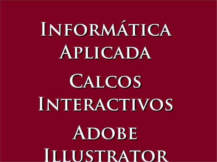 Informática  Aplicada   CalcosInteractivos   Adobe