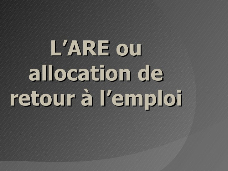 L'ARE ou allocation de retour à l'emploi
