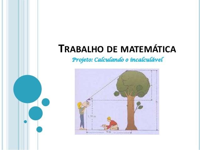 Projeto: Calculando o incalculável TRABALHO DE MATEMÁTICA