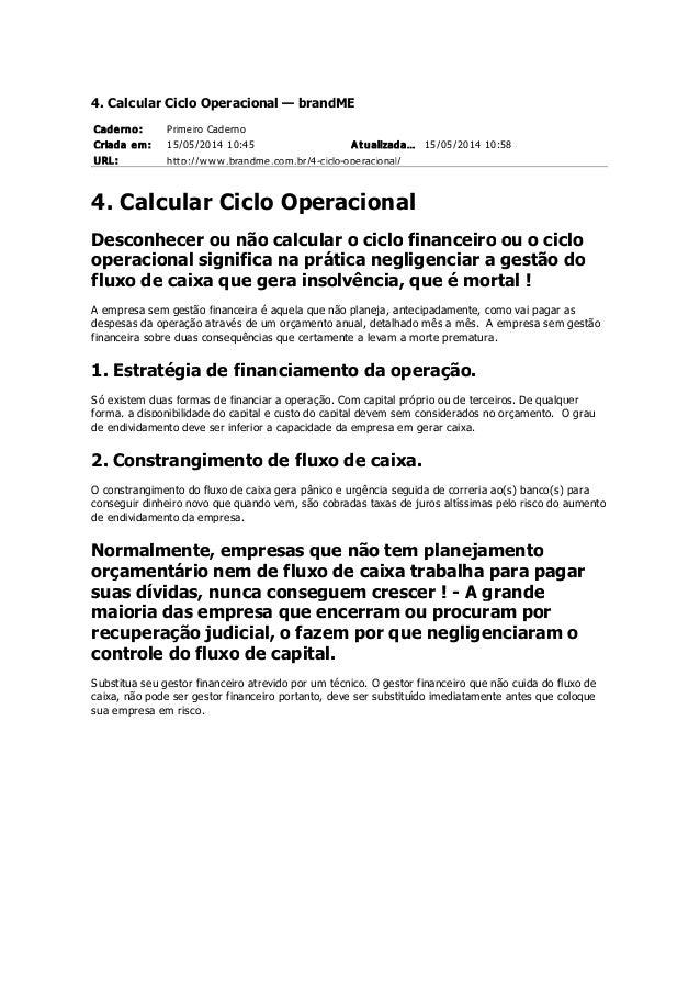 Caderno: Primeiro Caderno Criada em: 15/05/2014 10:45 At ualizada… 15/05/2014 10:58 URL: http://www.brandme.com.br/4-ciclo...