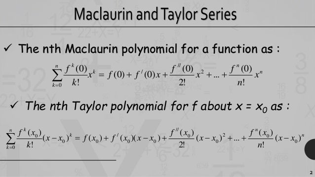 Taylor's and Maclaurin series