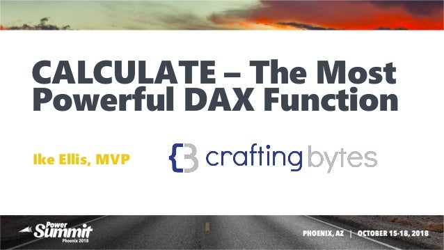 CALCULATE – The Most Powerful DAX Function Ike Ellis, MVP