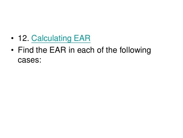 • 13. Calculating APR • Find the APR. or stated rate, in each of the following cases:
