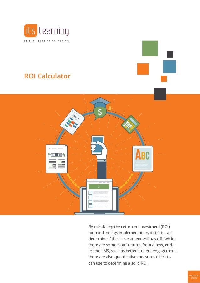 Technology Management Decisions: Decision Guide: Calculating Learning Management System ROI