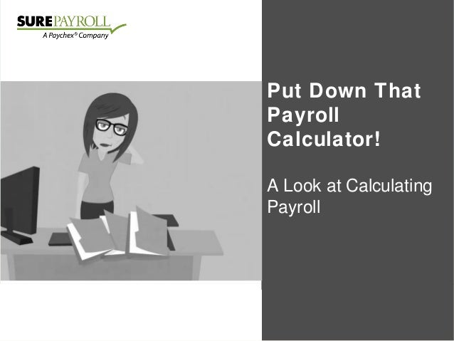 5 Tips for Hiring Your First Employee Make the Leap to Hire with Confidence Put Down That Payroll Calculator! A Look at Ca...