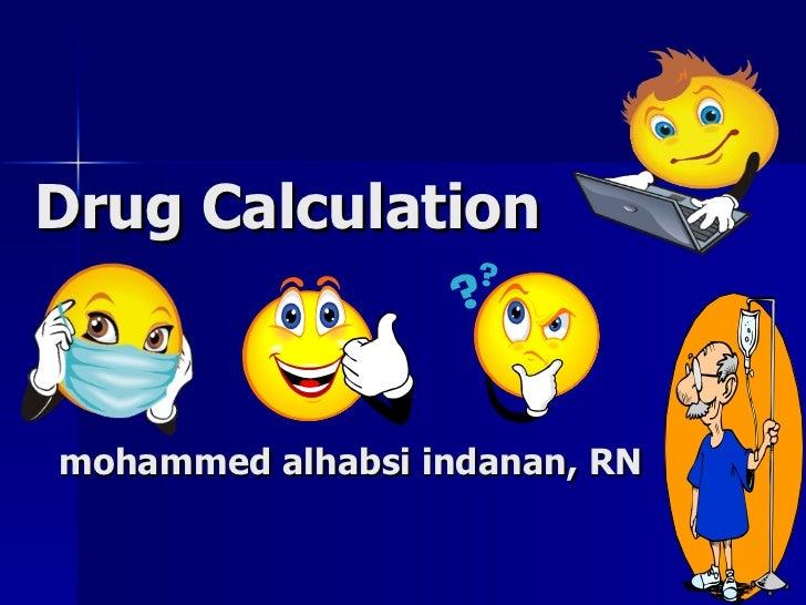 Drug Calculation   mohammed alhabsi indanan, RN