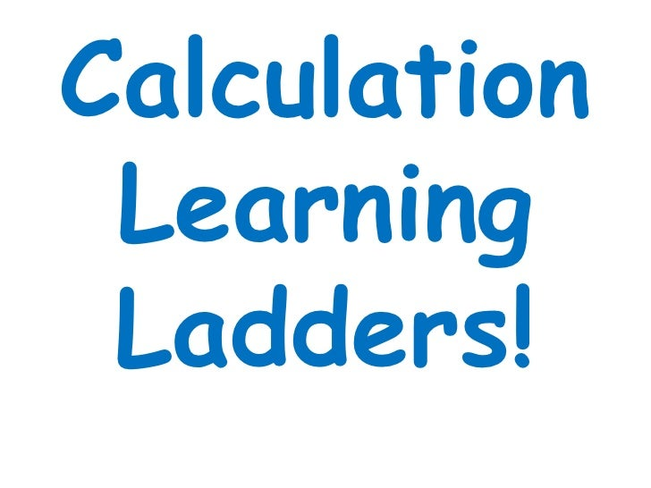 Calculation Learning Ladders!<br />
