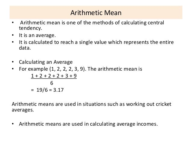 arithmetic mean and data The mean value of numerical data is without a doubt the most commonly   statistical background knows how to calculate the (arithmetic) mean.