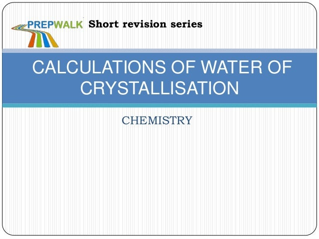 CHEMISTRY CALCULATIONS OF WATER OF CRYSTALLISATION Short revision series