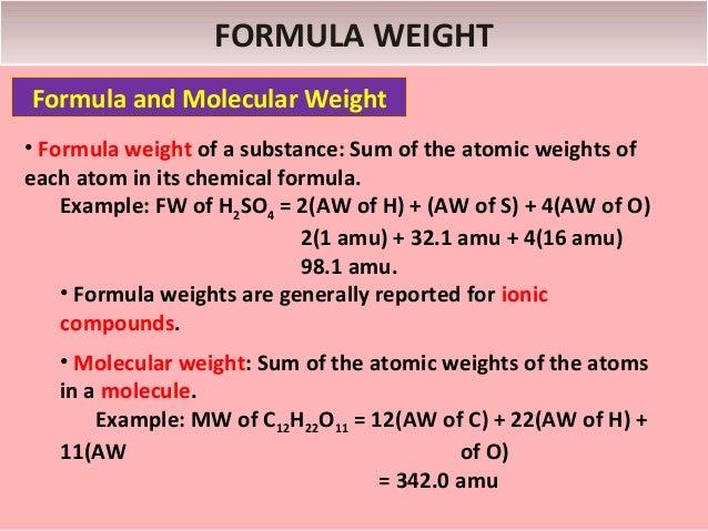 FORMULA WEIGHTFormula and Molecular Weight• ...