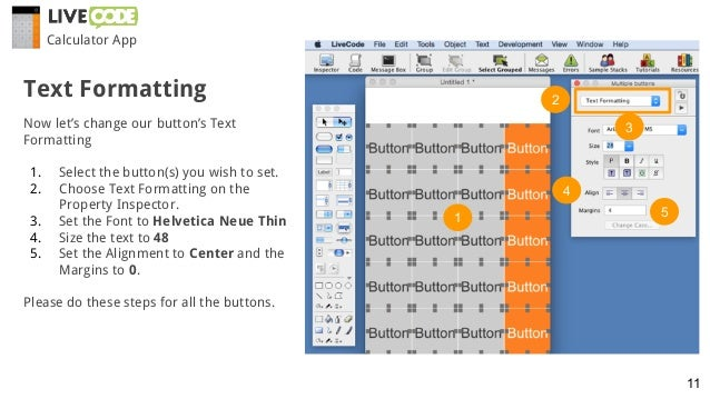 Now let's change our button's Text Formatting 1. Select the button(s) you wish to set. 2. Choose Text Formatting on the Pr...