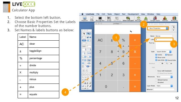 1. Select the bottom left button. 2. Choose Basic Properties Set the Labels of the number buttons. 3. Set Names & labels b...