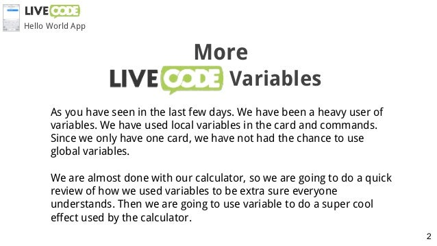 As you have seen in the last few days. We have been a heavy user of variables. We have used local variables in the card an...