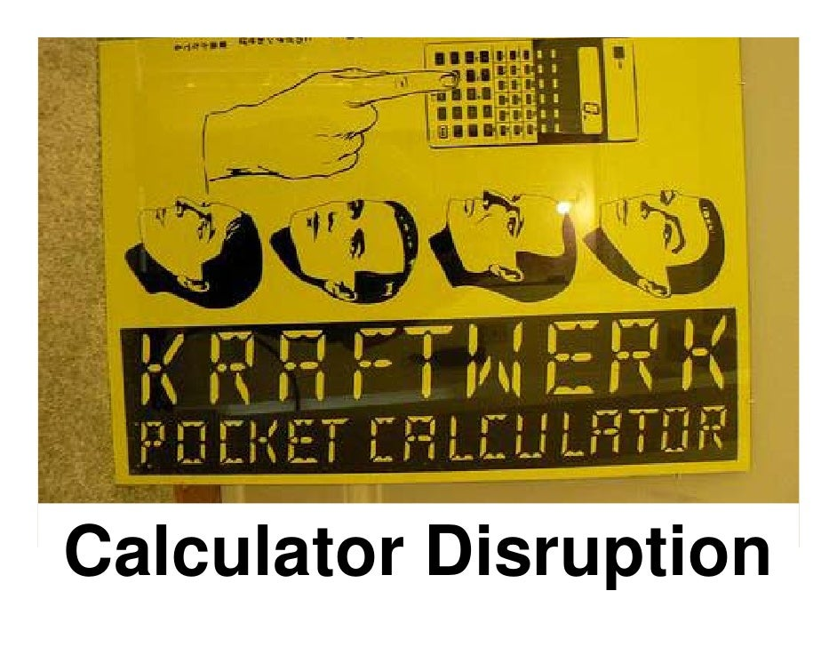 Calculator Disruption