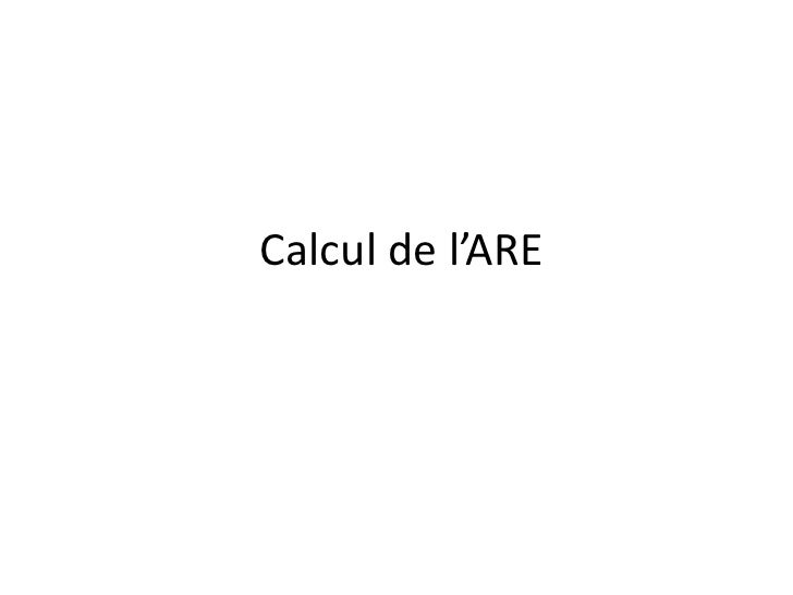 Calcul de l'ARE