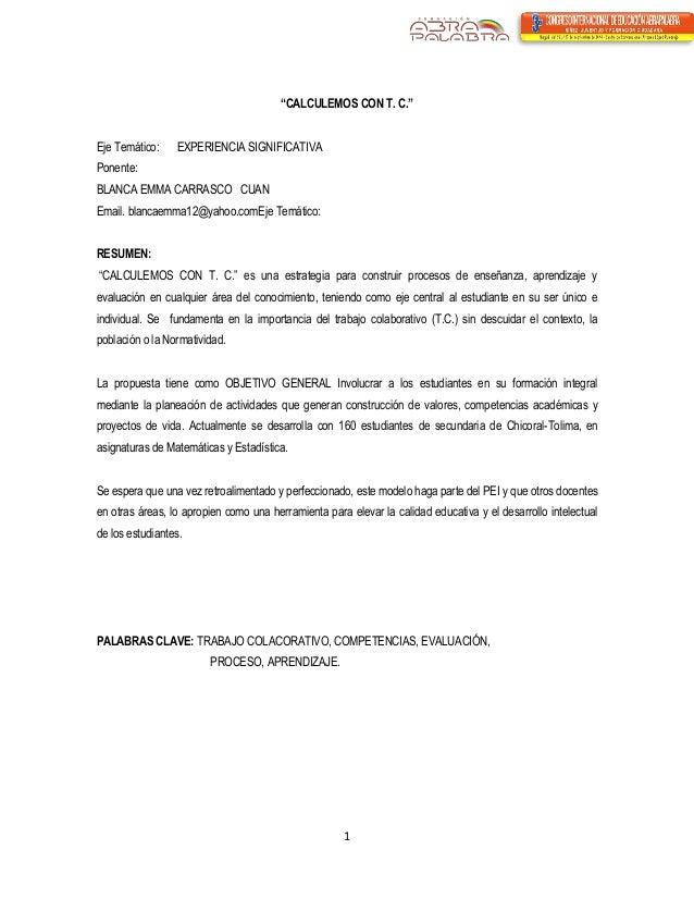 """1  """"CALCULEMOS CON T. C.""""  Eje Temático: EXPERIENCIA SIGNIFICATIVA  Ponente:  BLANCA EMMA CARRASCO CUAN  Email. blancaemma..."""