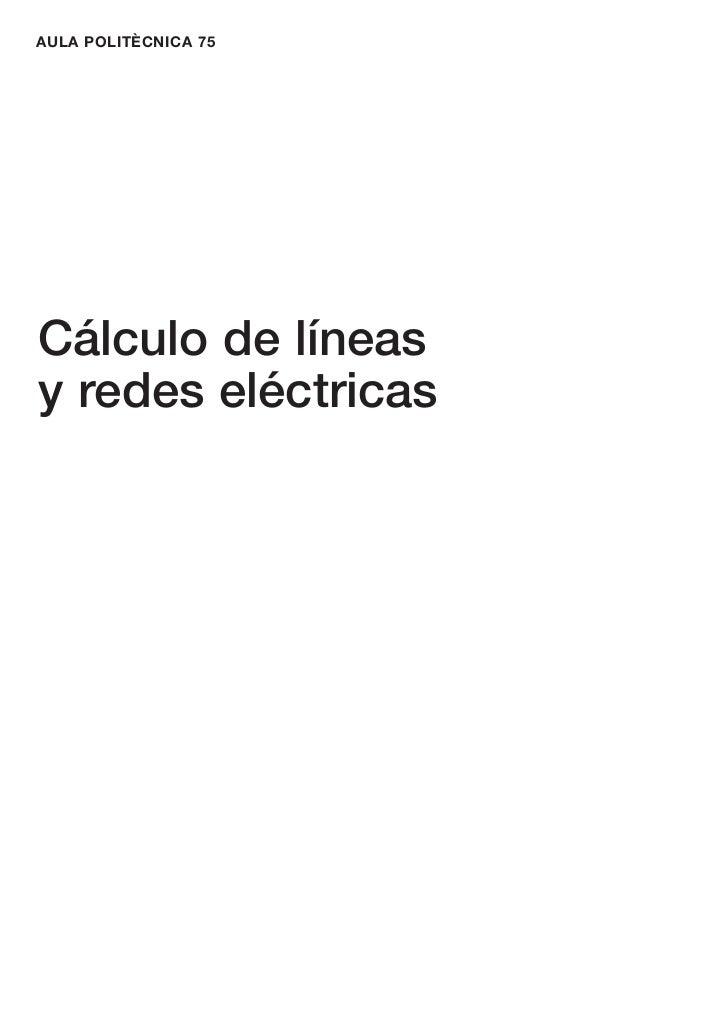 AULA POLITÈCNICA 75Cálculo de líneasy redes eléctricas