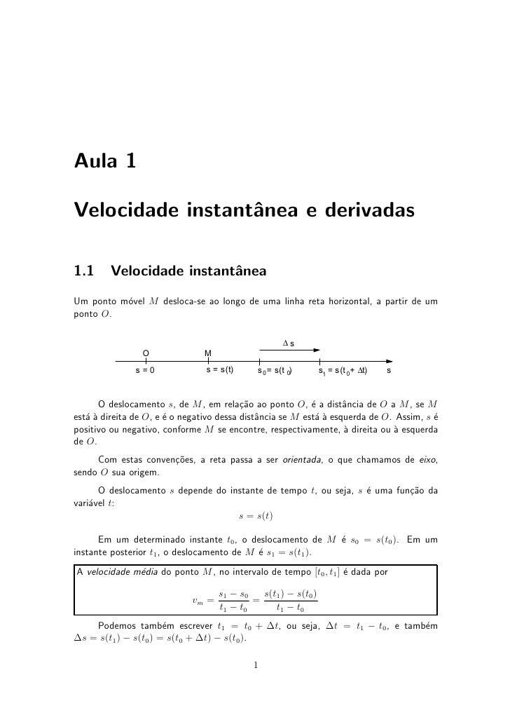 Aula 1  Velocidade instant^nea e derivadas                   a  1.1      Velocidade instant^nea                           ...