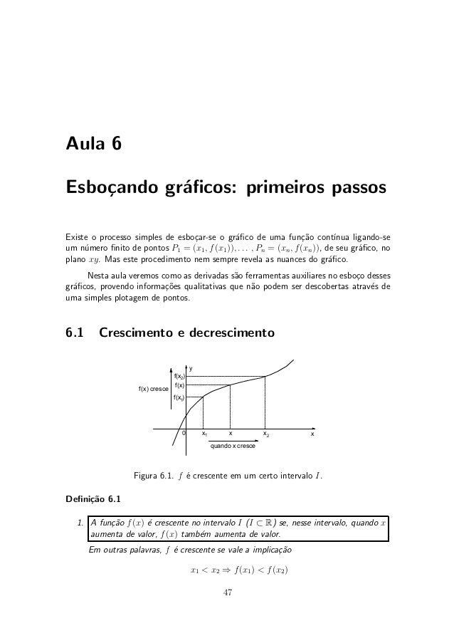 Aula 6Esbo»ando gr¶¯cos: primeiros passos    c       aExiste o processo simples de esbo»ar-se o gr¶¯co de uma fun»~o cont¶...