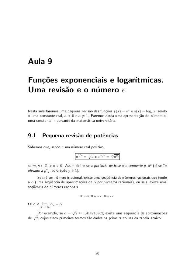 Aula 9Fun»~es exponenciais e logar¶   co                       ³tmicas.Uma revis~o e o n¶mero e         a       uNesta aul...