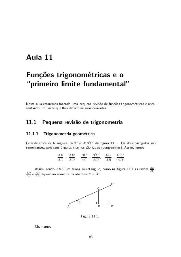 """Aula 11Fun»~es trigonom¶tricas e o    co            eprimeiro limite fundamental""""Nesta aula estaremos fazendo uma pequena ..."""