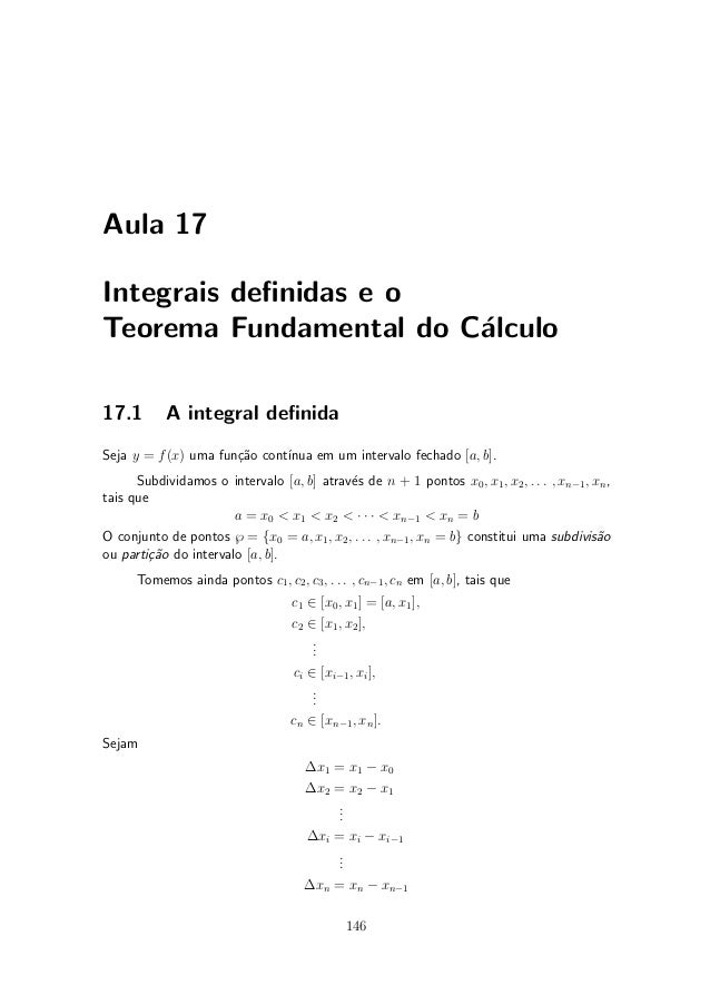 Aula 17Integrais de¯nidas e oTeorema Fundamental do C¶lculo                        a17.1       A integral de¯nidaSeja y = ...