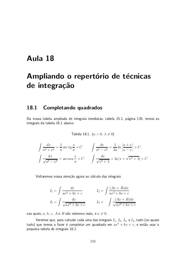 Aula 18Ampliando o repert¶rio de t¶cnicas                  o        ede integra»~o          ca18.1       Completando quadr...