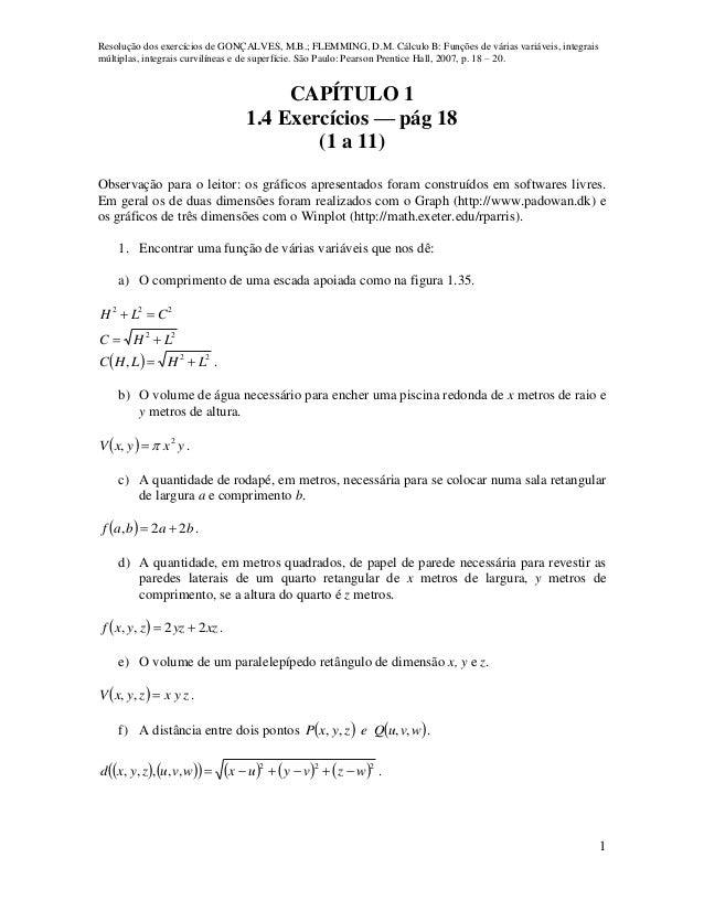 Resolução dos exercícios de GONÇALVES, M.B.; FLEMMING, D.M. Cálculo B: Funções de várias variáveis, integrais múltiplas, i...