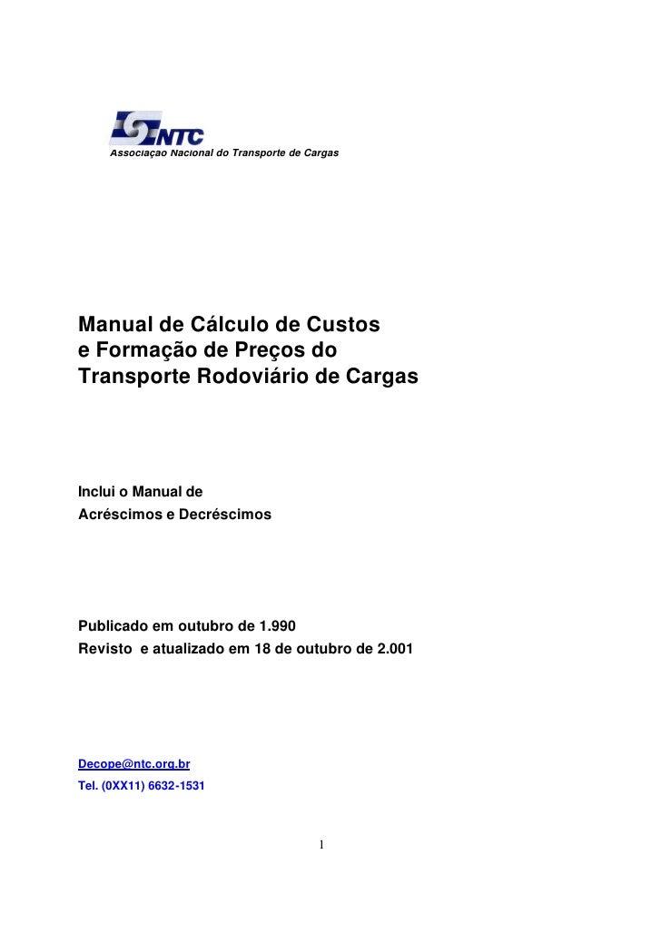 Associação Nacional do Transporte de CargasManual de Cálculo de Custose Formação de Preços doTransporte Rodoviário de Carg...
