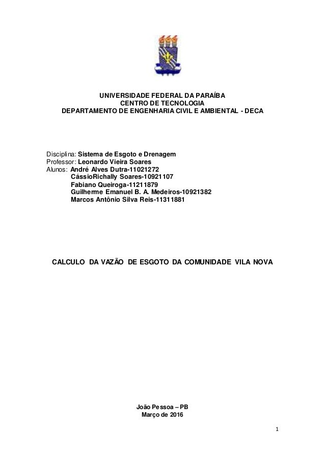 1 UNIVERSIDADE FEDERAL DA PARAÍBA CENTRO DE TECNOLOGIA DEPARTAMENTO DE ENGENHARIA CIVIL E AMBIENTAL - DECA Disciplina: Sis...