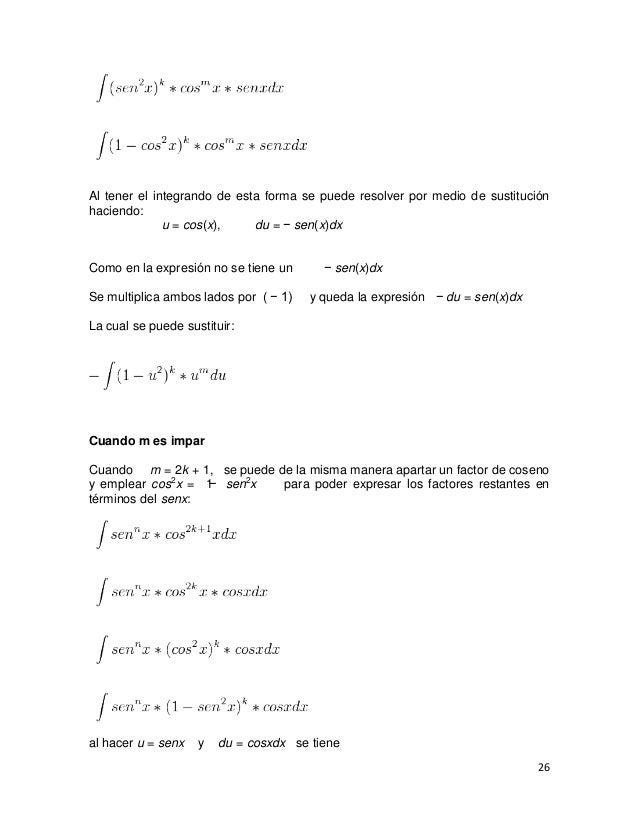 Al tener el integrando de esta forma se puede resolver por medio de sustituciónhaciendo:              u = cos(x),    du = ...