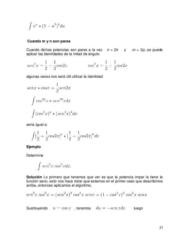 Cuando m y n son paresCuando dichas potencias son pares a la vez          n = 2k   y   m = 2p, se puedeaplicar las identid...