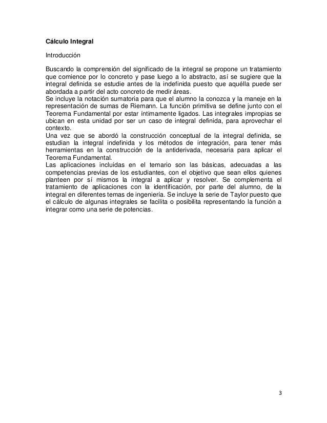 Cálculo IntegralIntroducciónBuscando la comprensión del significado de la integral se propone un tratamientoque comience p...