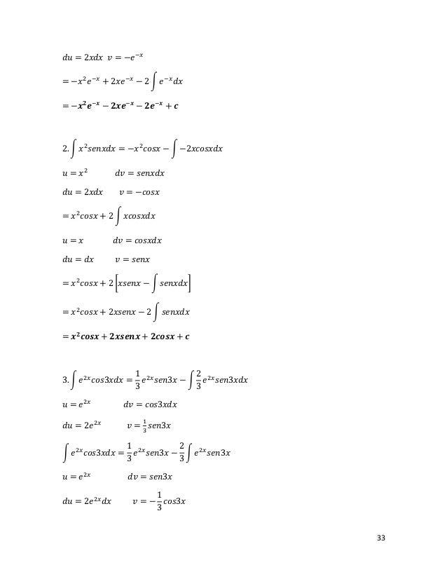 𝑑𝑢 = 2𝑥𝑑𝑥 𝑣 = −𝑒 −𝑥= −𝑥 2 𝑒 −𝑥 + 2𝑥𝑒 −𝑥 − 2 � 𝑒 −𝑥 𝑑𝑥= −𝒙 𝟐 𝒆−𝒙 − 𝟐𝒙𝒆−𝒙 − 𝟐𝒆−𝒙 + 𝒄2. � 𝑥 2 𝑠𝑒𝑛𝑥𝑑𝑥 = −𝑥 2 𝑐𝑜𝑠𝑥 − � −2𝑥𝑐𝑜𝑠𝑥𝑑...