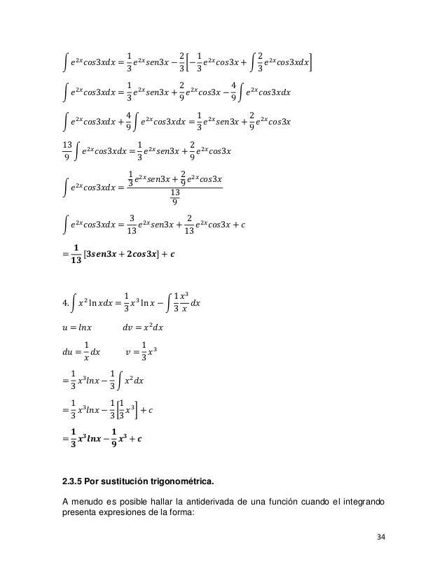1 2𝑥       2 1               2� 𝑒 2𝑥 𝑐𝑜𝑠3𝑥𝑑𝑥 =      𝑒 𝑠𝑒𝑛3𝑥 − �− 𝑒 2𝑥 𝑐𝑜𝑠3𝑥 + � 𝑒 2𝑥 𝑐𝑜𝑠3𝑥𝑑𝑥�                    3        ...