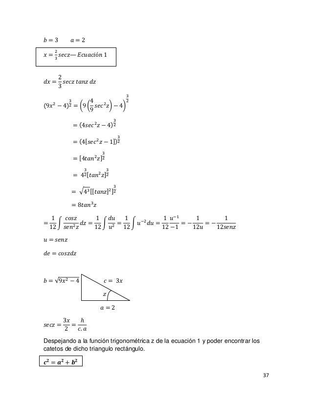 𝑏=3             𝑎=2𝑥 = 3 𝑠𝑒𝑐𝑧— 𝐸𝑐𝑢𝑎𝑐𝑖ó𝑛 1    2        2𝑑𝑥 =      𝑠𝑒𝑐𝑧 𝑡𝑎𝑛𝑧 𝑑𝑧        3                      4             ...