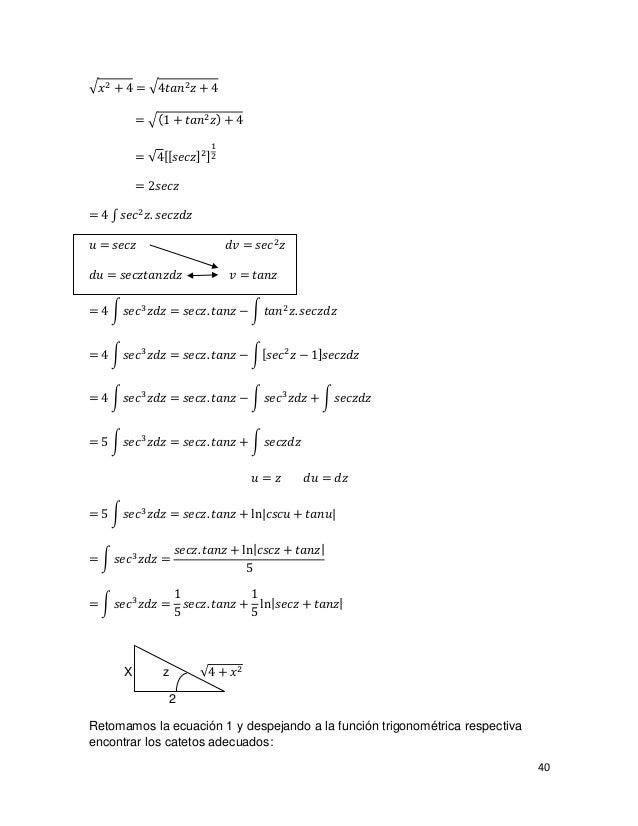 � 𝑥 2 + 4 = �4𝑡𝑎𝑛2 𝑧 + 4           = �(1 + 𝑡𝑎𝑛2 𝑧) + 4           = √4[[𝑠𝑒𝑐𝑧]2 ]2                           1           = 2...